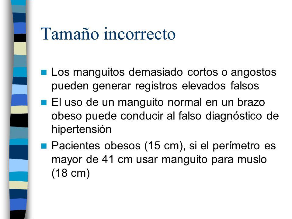 Tamaño incorrecto Los manguitos demasiado cortos o angostos pueden generar registros elevados falsos.