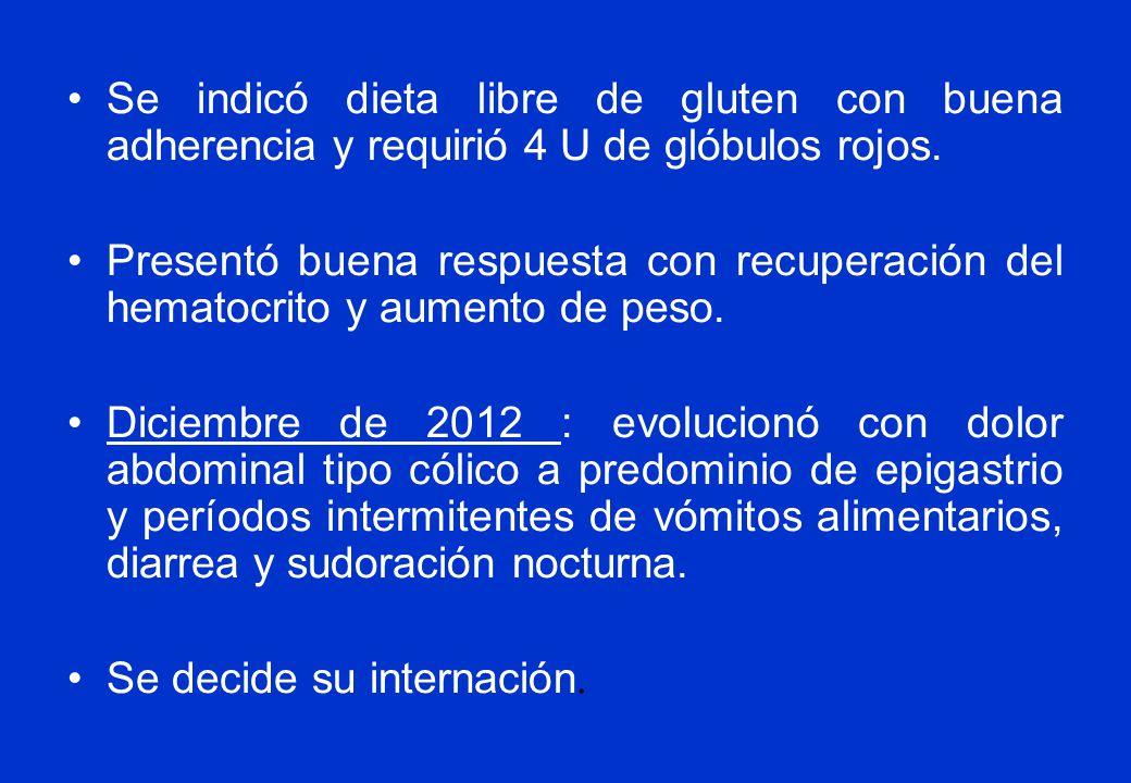 Se indicó dieta libre de gluten con buena adherencia y requirió 4 U de glóbulos rojos.