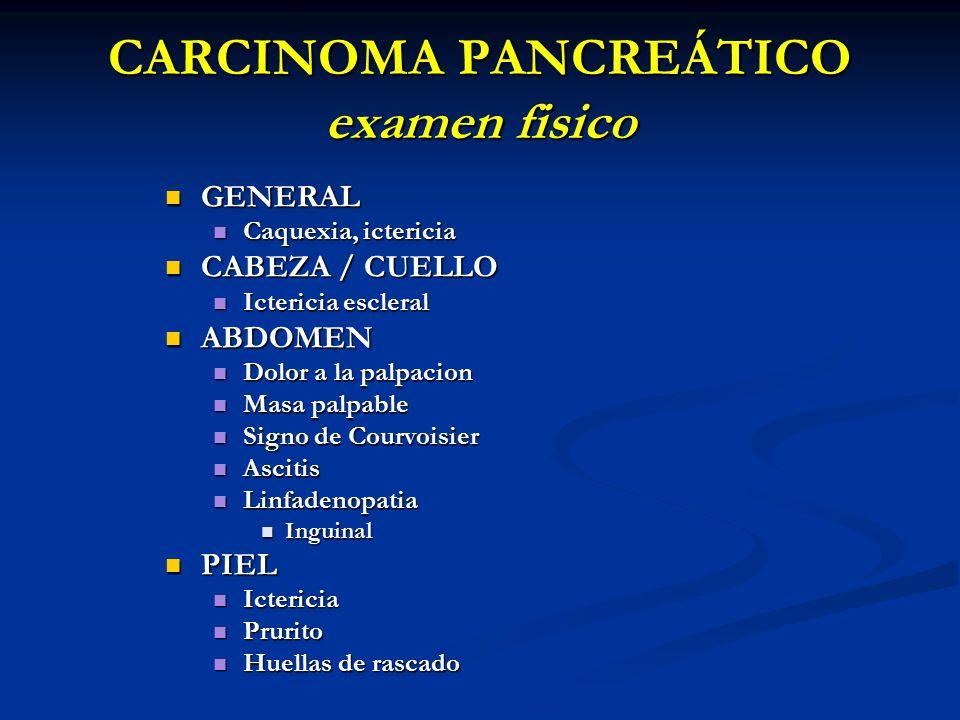 CARCINOMA PANCREÁTICO examen fisico