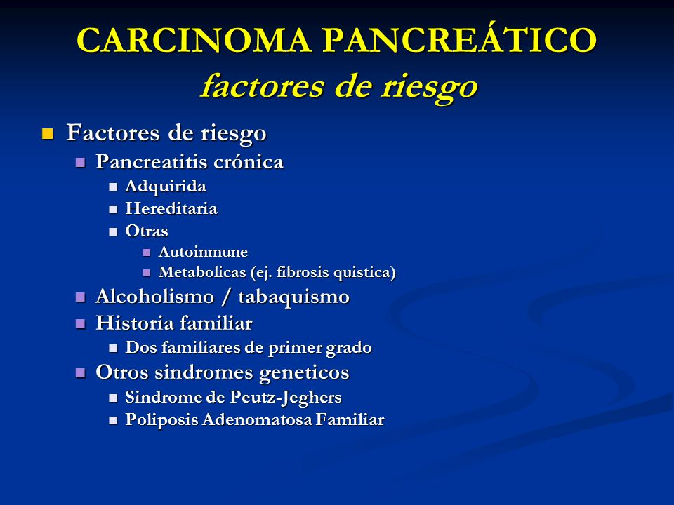 CARCINOMA PANCREÁTICO factores de riesgo