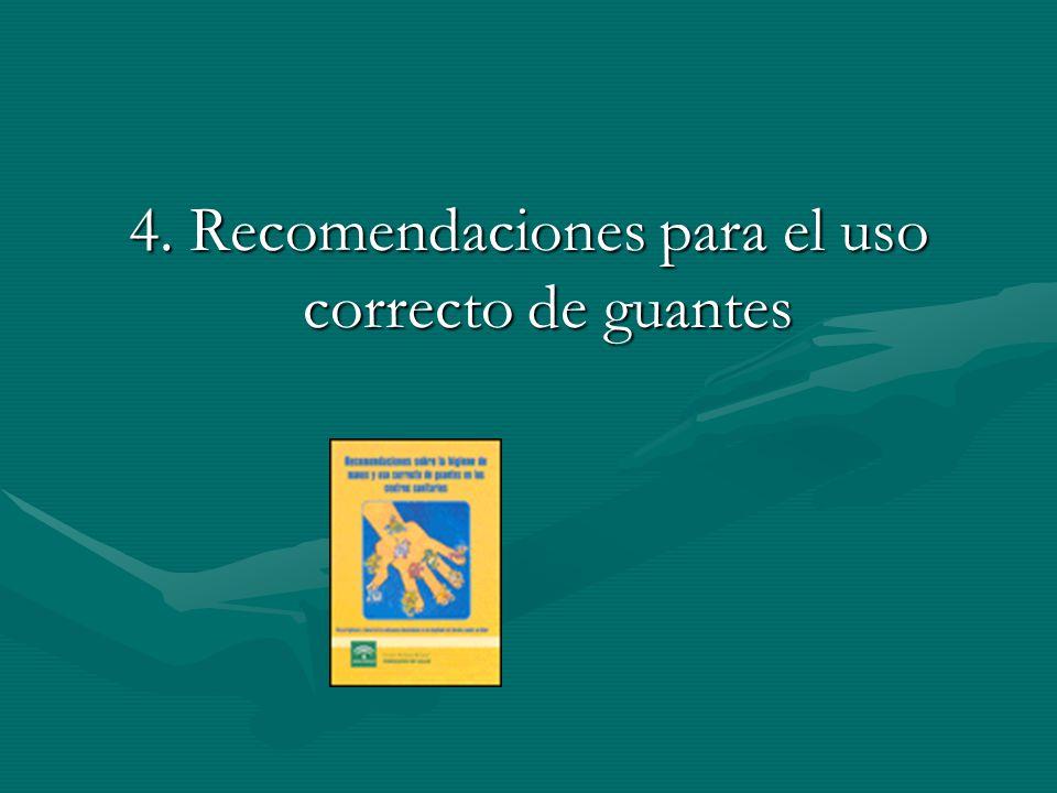 4. Recomendaciones para el uso correcto de guantes