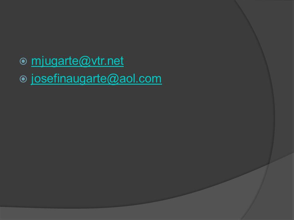 mjugarte@vtr.net josefinaugarte@aol.com