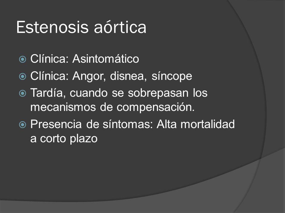 Estenosis aórtica Clínica: Asintomático