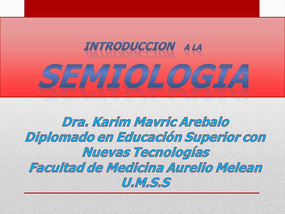 SEMIOLOGIA Dra. Karim Mavric Arebalo