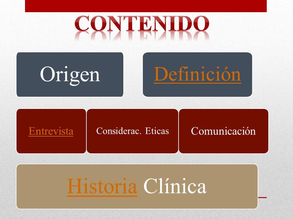 contenido Origen Historia Clínica Definición Entrevista Comunicación