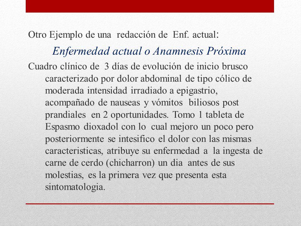 Enfermedad actual o Anamnesis Próxima