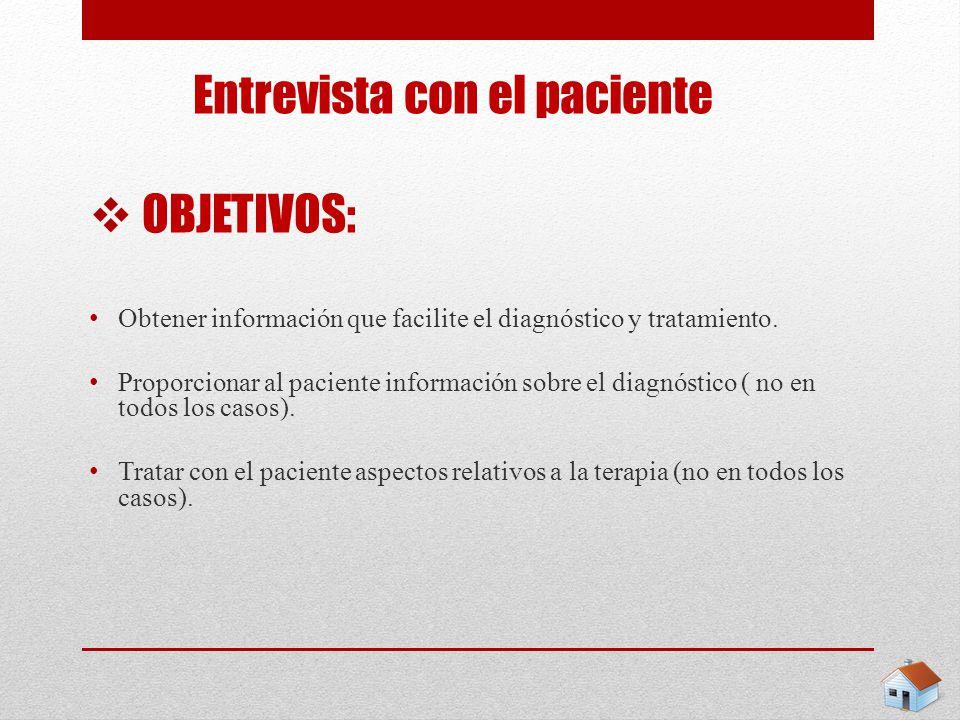 Entrevista con el paciente OBJETIVOS: