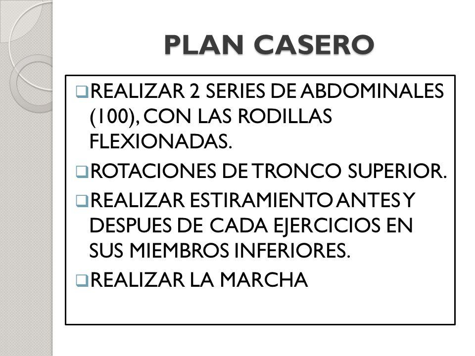 PLAN CASERO REALIZAR 2 SERIES DE ABDOMINALES (100), CON LAS RODILLAS FLEXIONADAS. ROTACIONES DE TRONCO SUPERIOR.
