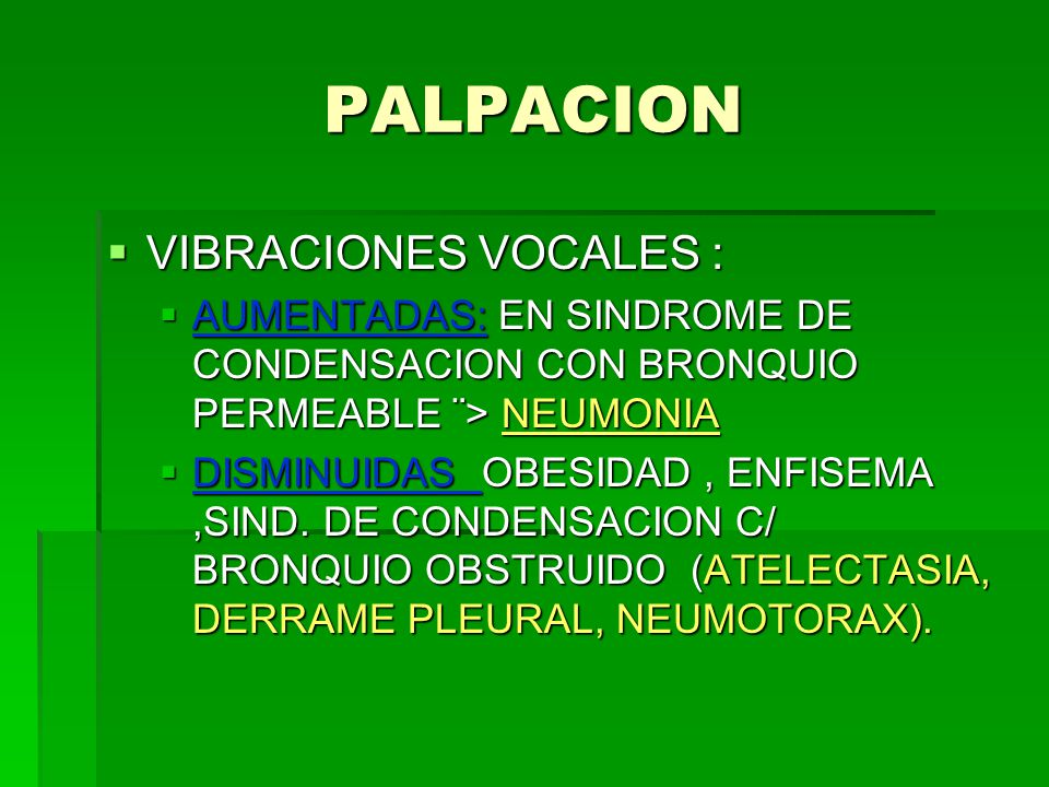 PALPACION VIBRACIONES VOCALES :