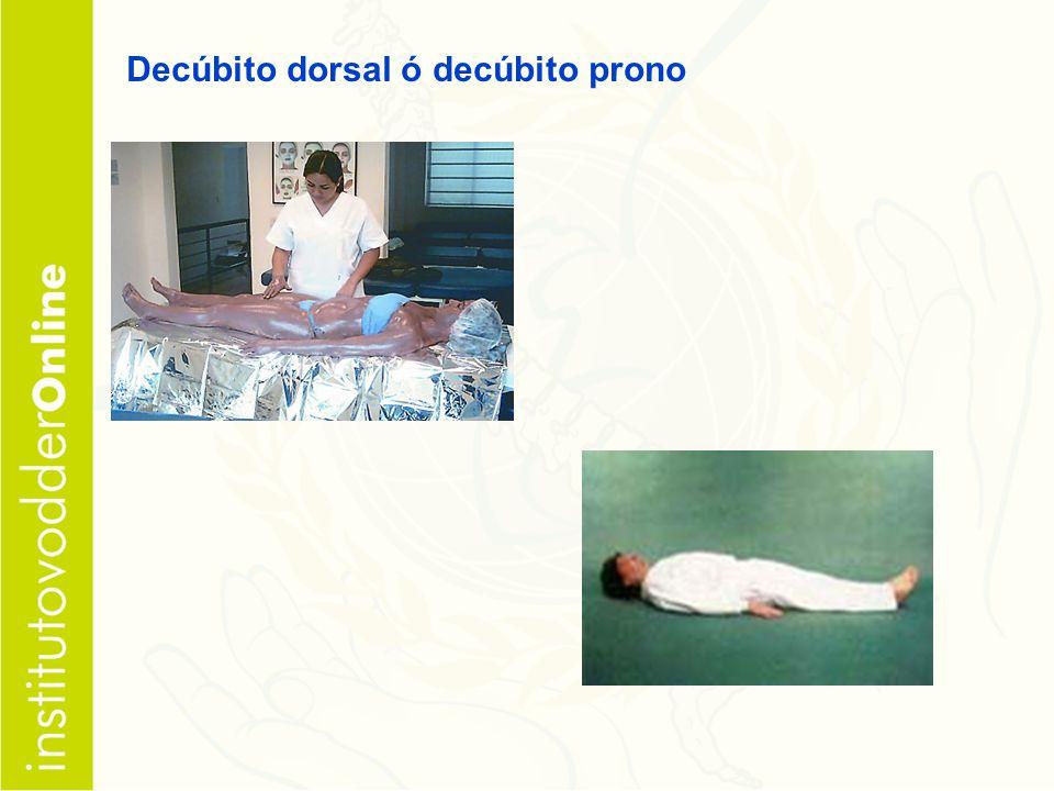Decúbito dorsal ó decúbito prono