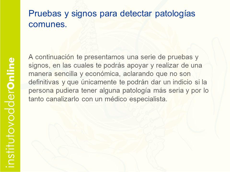 Pruebas y signos para detectar patologías comunes.