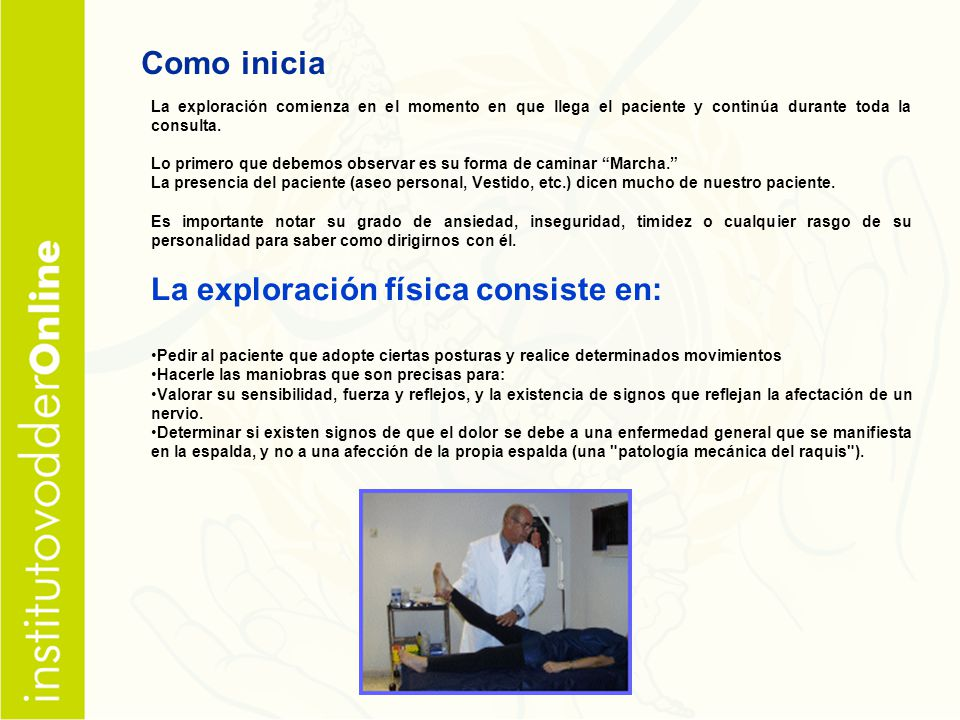 La exploración física consiste en:
