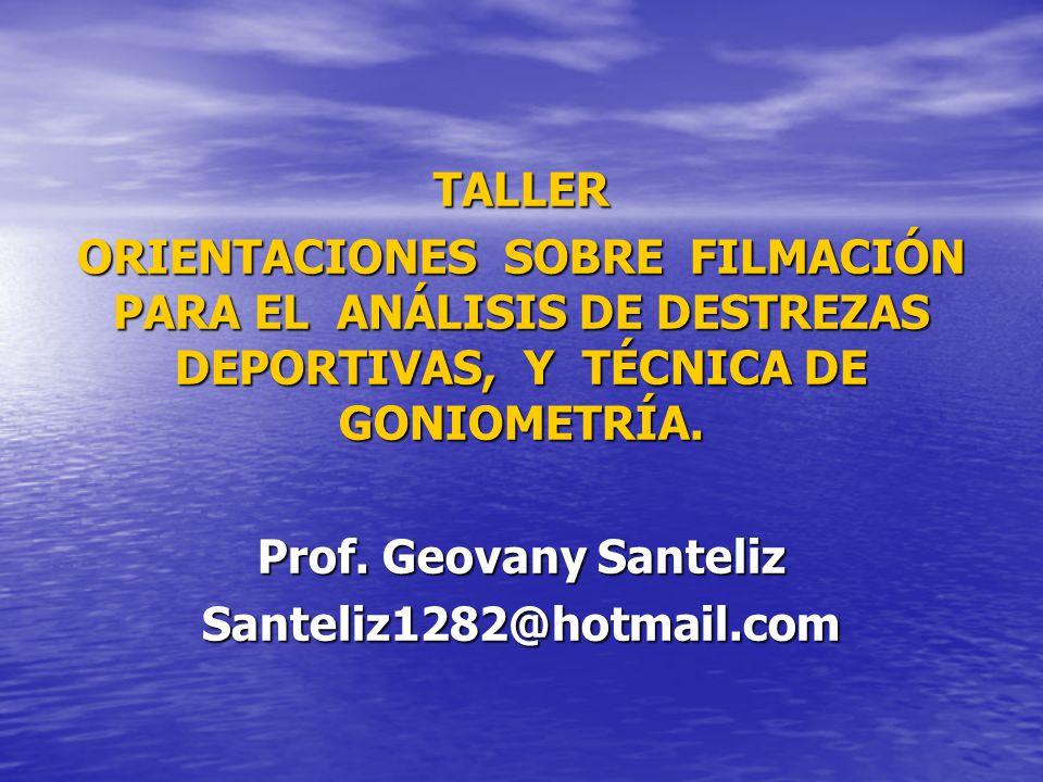 TALLER ORIENTACIONES SOBRE FILMACIÓN PARA EL ANÁLISIS DE DESTREZAS DEPORTIVAS, Y TÉCNICA DE GONIOMETRÍA.