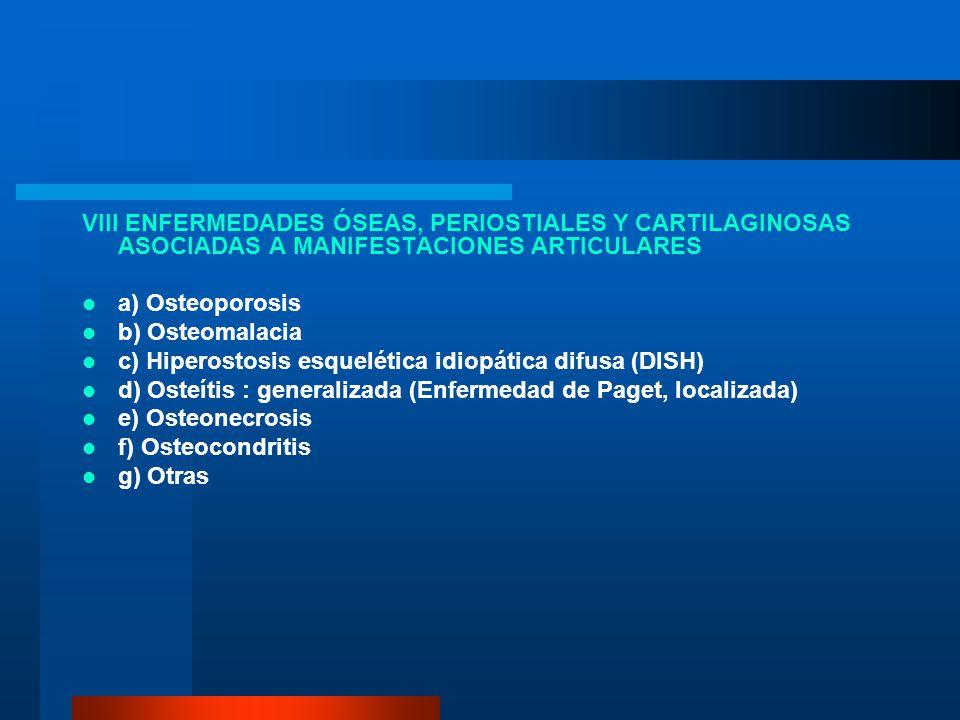 VIII ENFERMEDADES ÓSEAS, PERIOSTIALES Y CARTILAGINOSAS ASOCIADAS A MANIFESTACIONES ARTICULARES