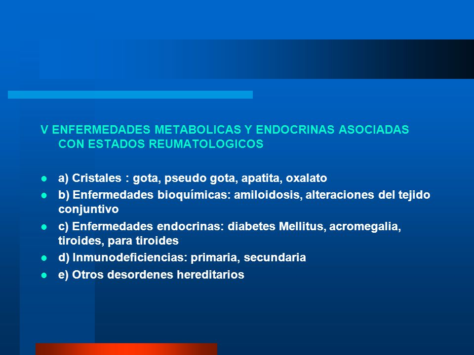 V ENFERMEDADES METABOLICAS Y ENDOCRINAS ASOCIADAS CON ESTADOS REUMATOLOGICOS