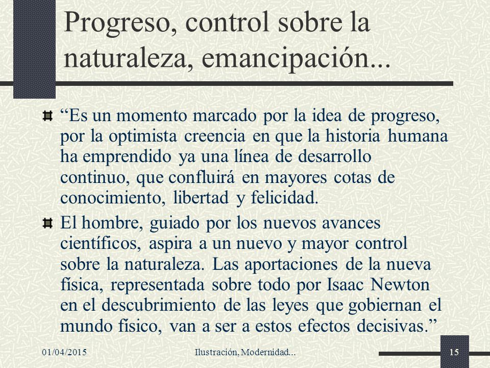 Progreso, control sobre la naturaleza, emancipación...