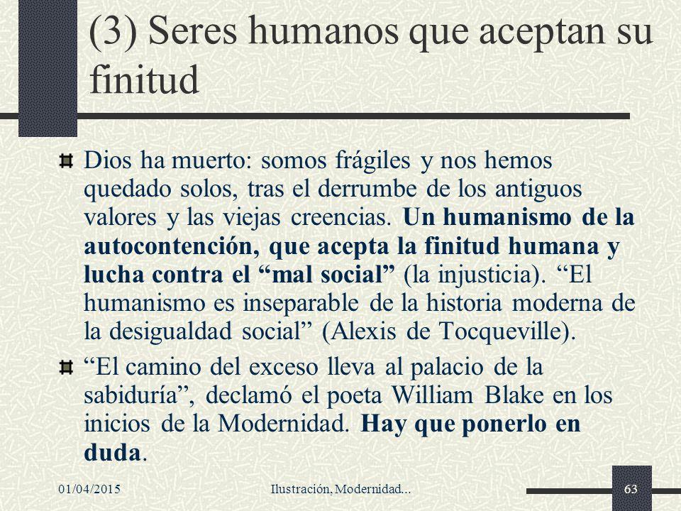 (3) Seres humanos que aceptan su finitud