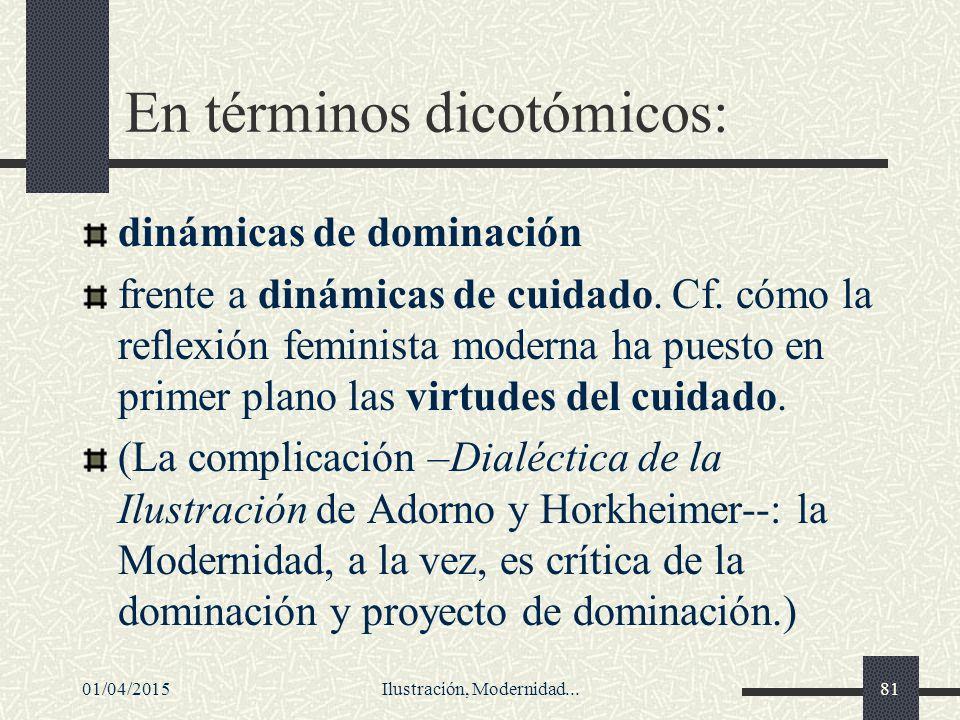 En términos dicotómicos: