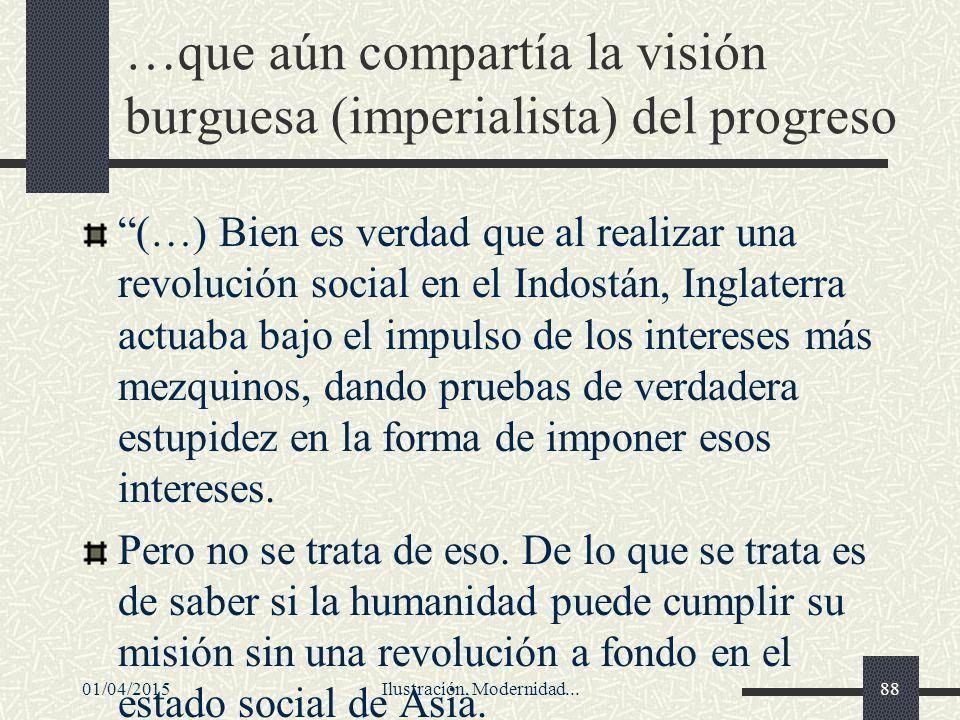 …que aún compartía la visión burguesa (imperialista) del progreso