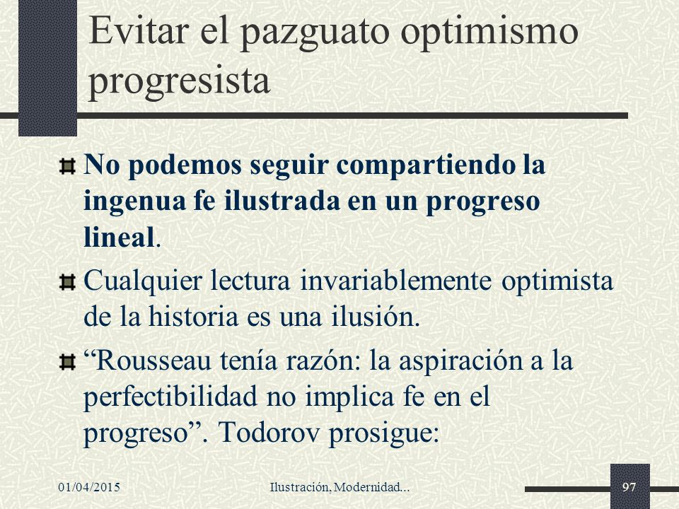 Evitar el pazguato optimismo progresista