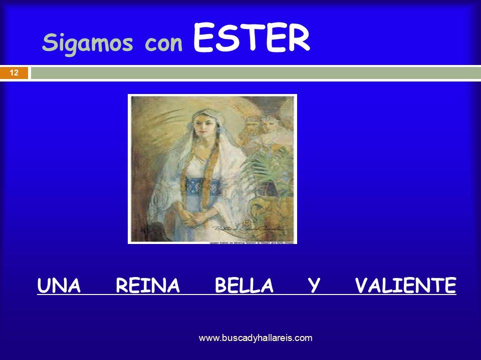 Sigamos con ESTER UNA REINA BELLA Y VALIENTE www.buscadyhallareis.com