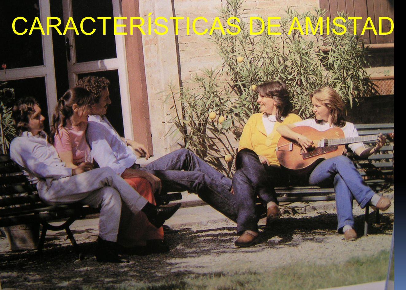 CARACTERÍSTICAS DE AMISTAD