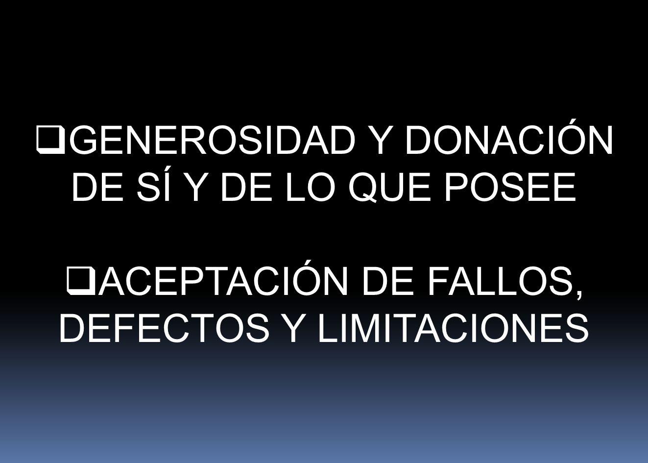 GENEROSIDAD Y DONACIÓN DE SÍ Y DE LO QUE POSEE