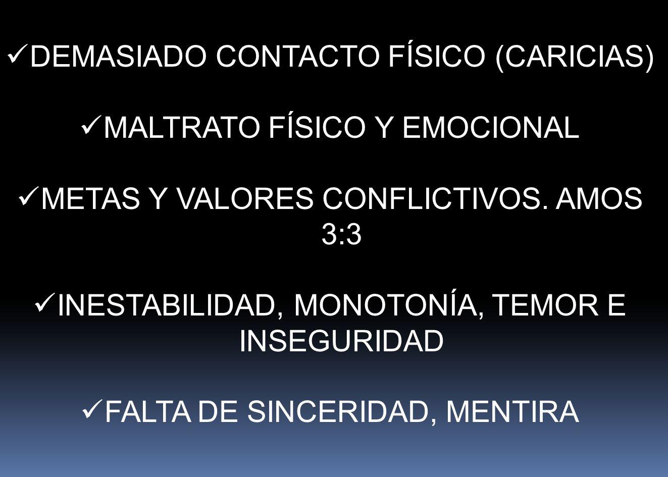 DEMASIADO CONTACTO FÍSICO (CARICIAS) MALTRATO FÍSICO Y EMOCIONAL