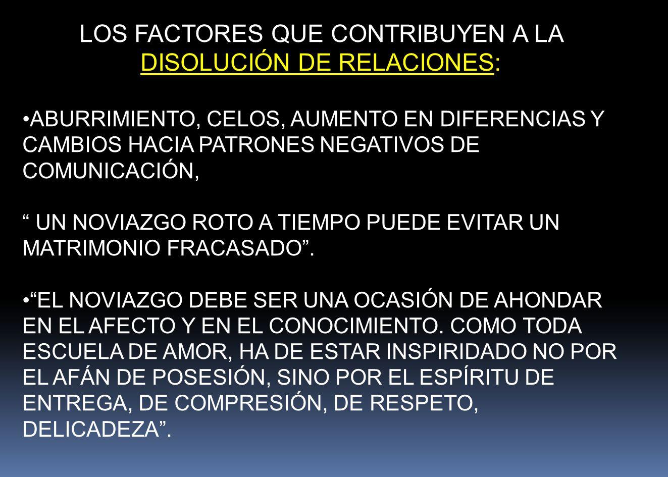 LOS FACTORES QUE CONTRIBUYEN A LA DISOLUCIÓN DE RELACIONES: