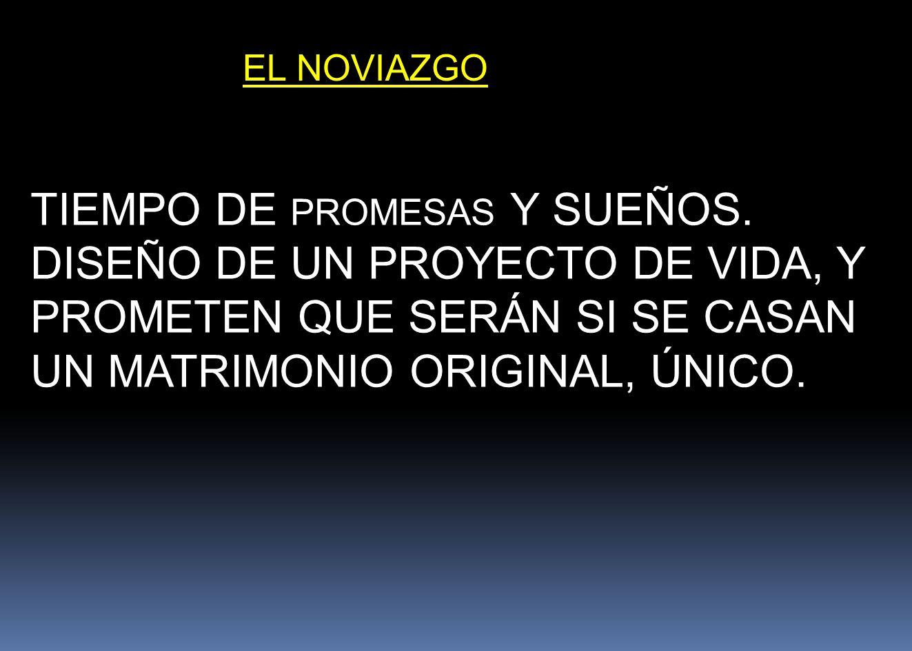 EL NOVIAZGO TIEMPO DE PROMESAS Y SUEÑOS.