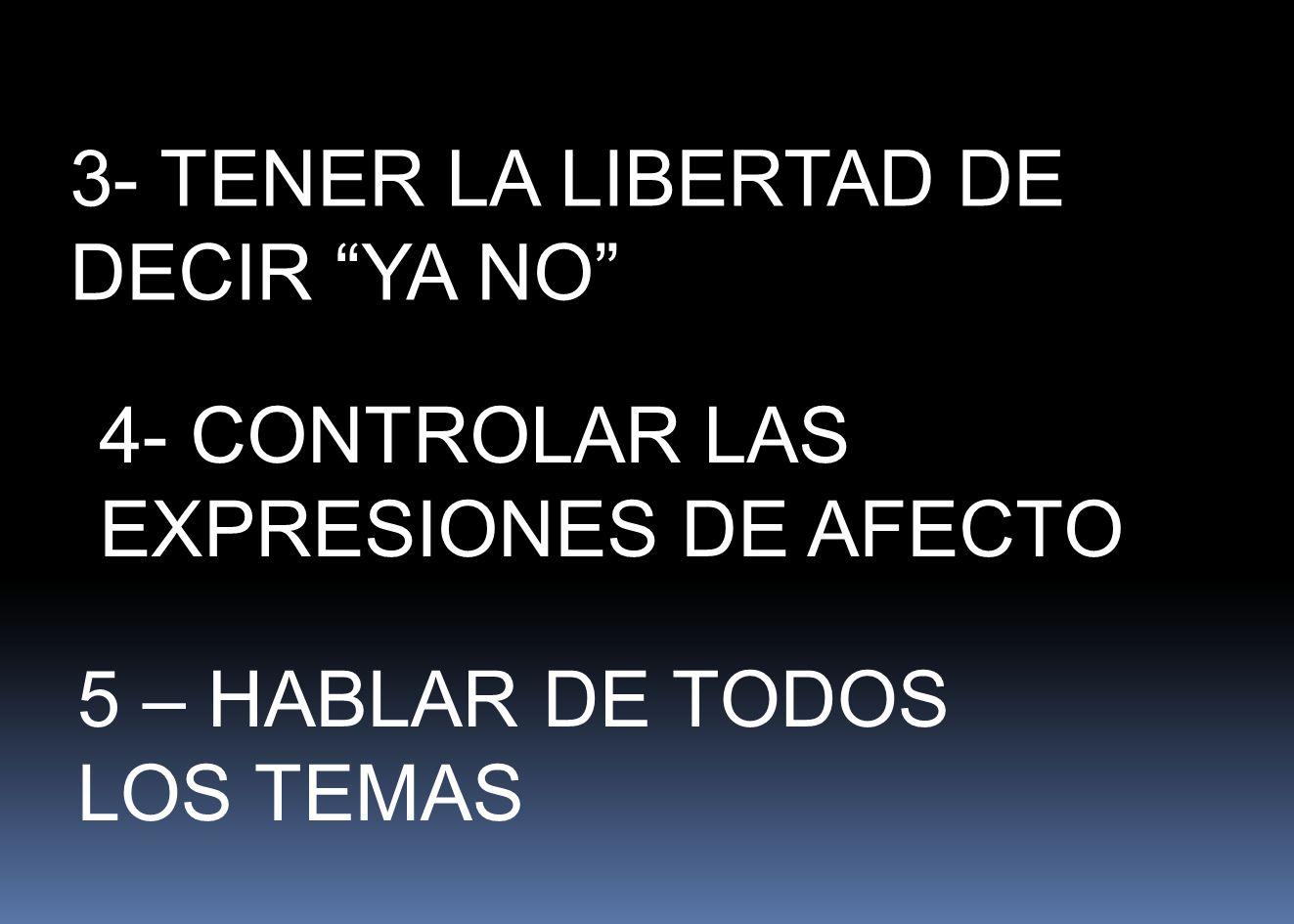 3- TENER LA LIBERTAD DE DECIR YA NO