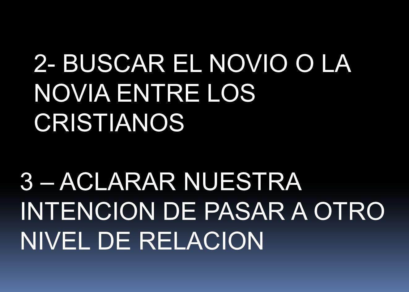 2- BUSCAR EL NOVIO O LA NOVIA ENTRE LOS CRISTIANOS