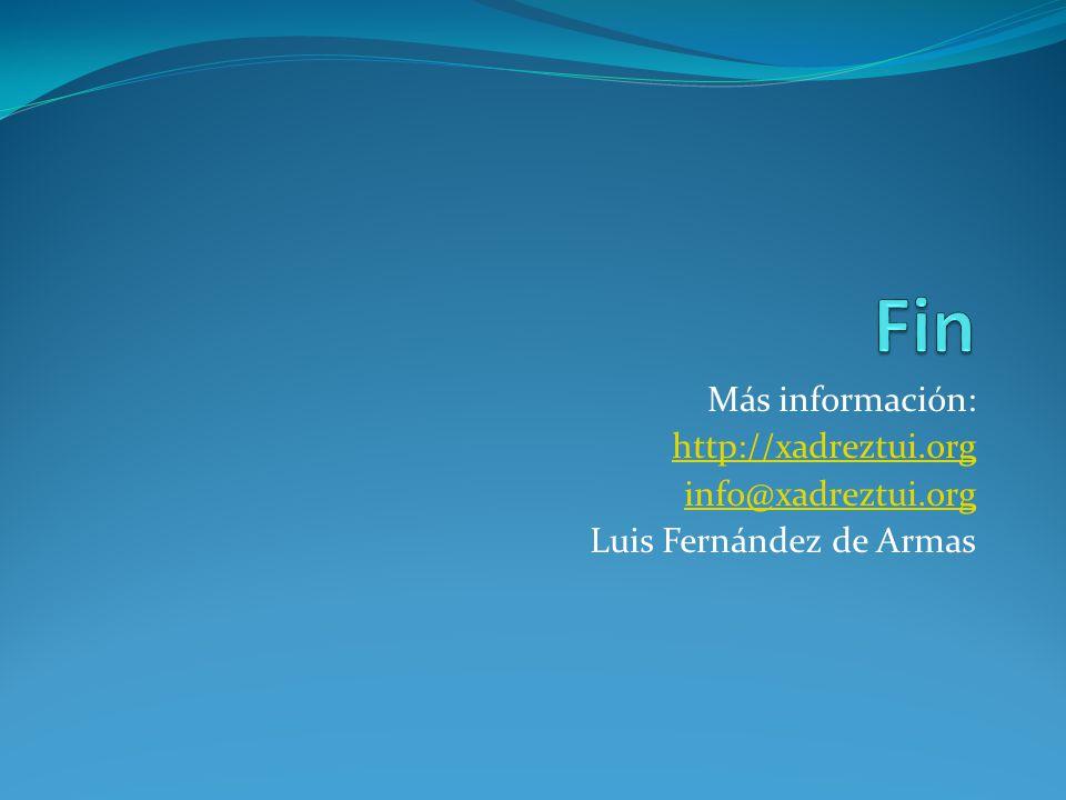 Fin Más información: http://xadreztui.org info@xadreztui.org