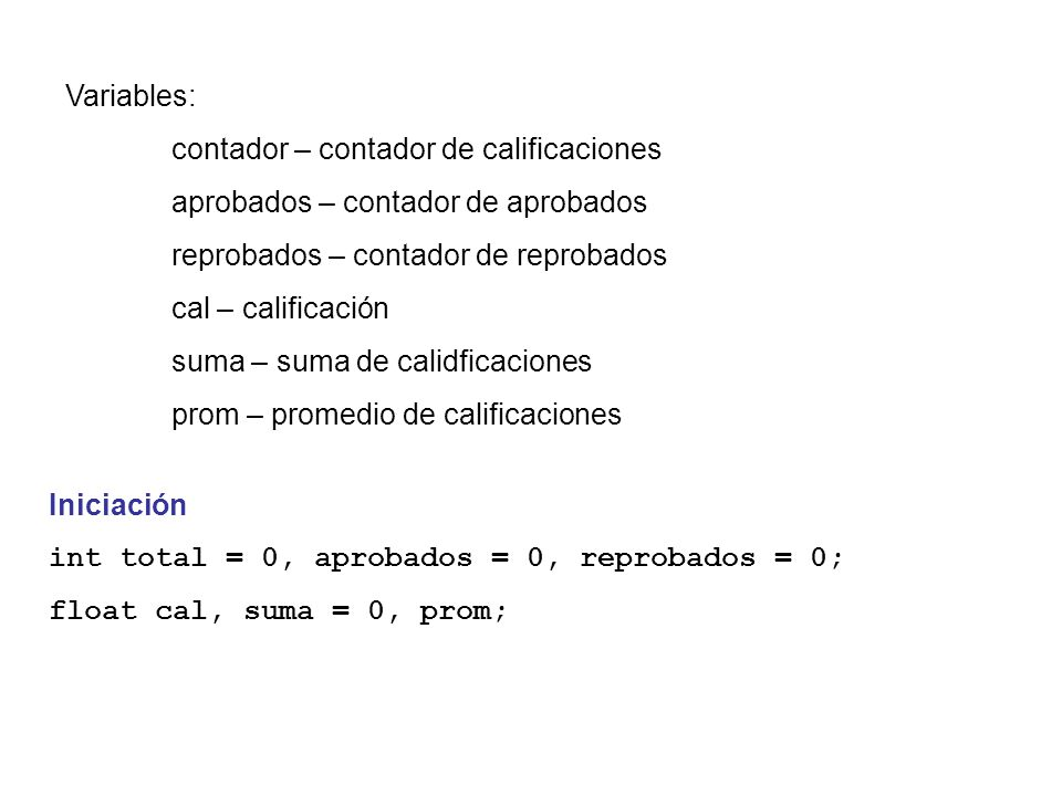 Variables: contador – contador de calificaciones. aprobados – contador de aprobados. reprobados – contador de reprobados.