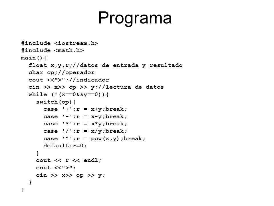 Programa #include <iostream.h> #include <math.h> main(){