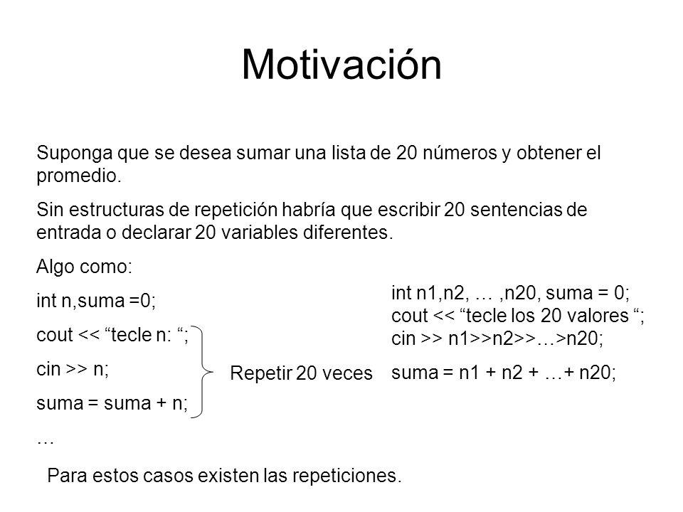 Motivación Suponga que se desea sumar una lista de 20 números y obtener el promedio.