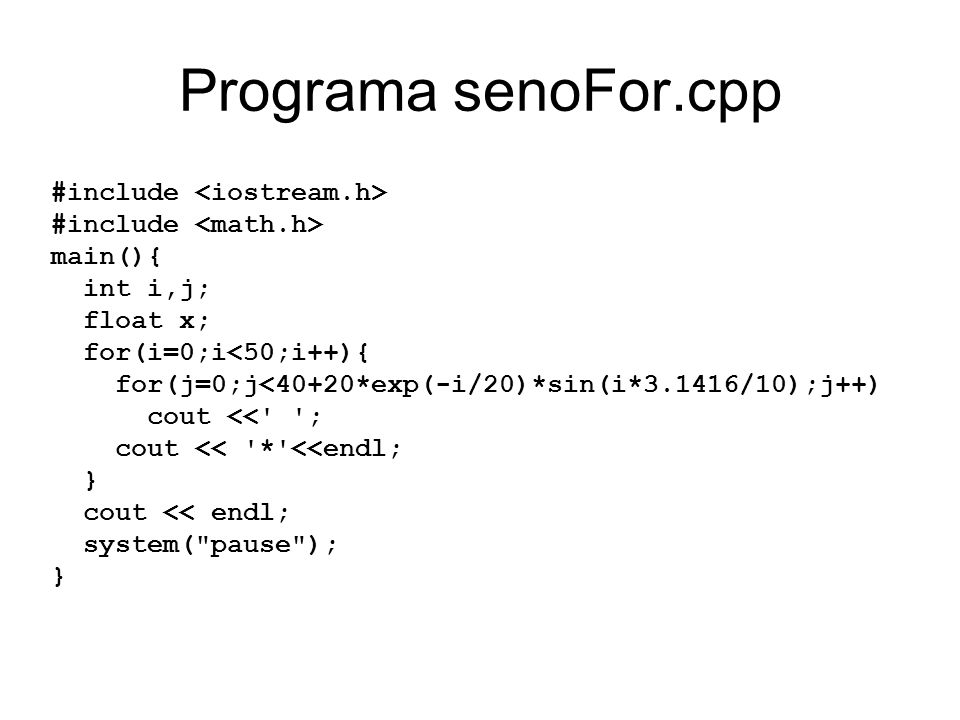 Programa senoFor.cpp #include <iostream.h>