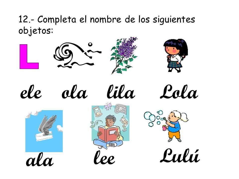 ele ola lila Lola Lulú lee ala L