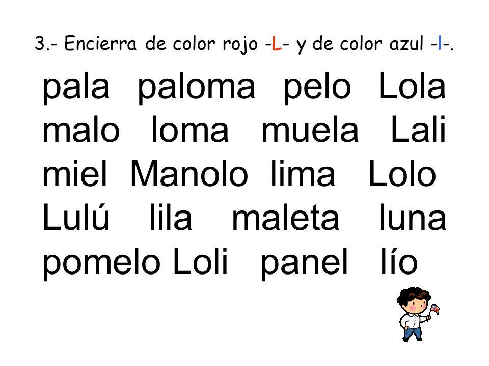pala paloma pelo Lola malo loma muela Lali miel Manolo lima Lolo
