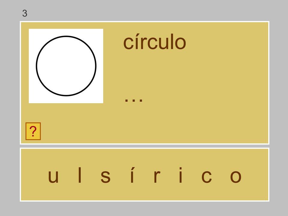3 círculo … u l s í r i c o