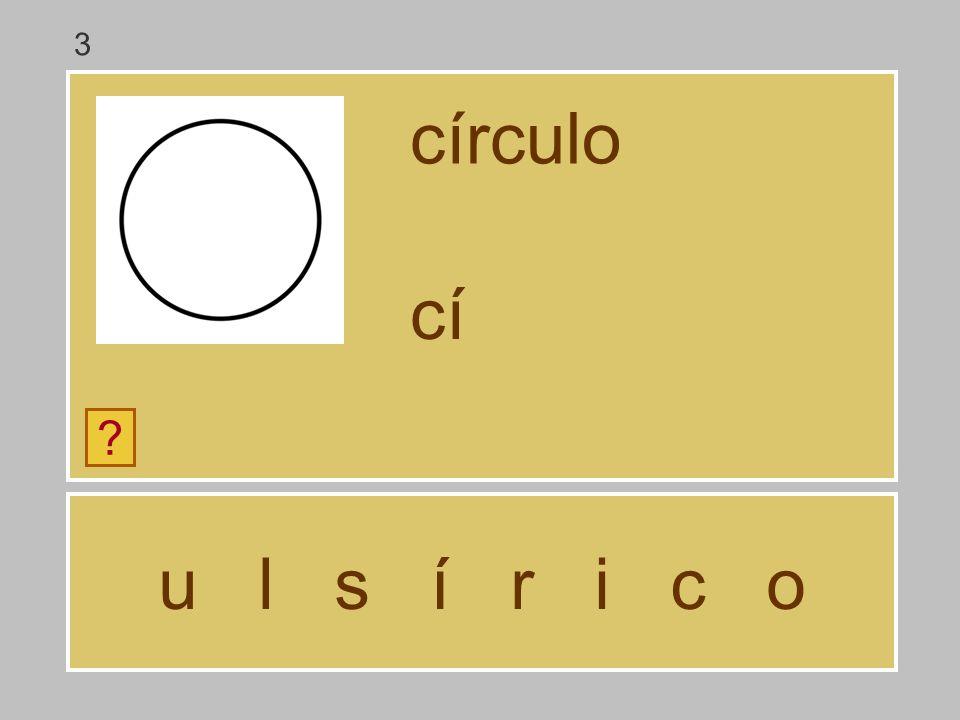 3 círculo cí u l s í r i c o