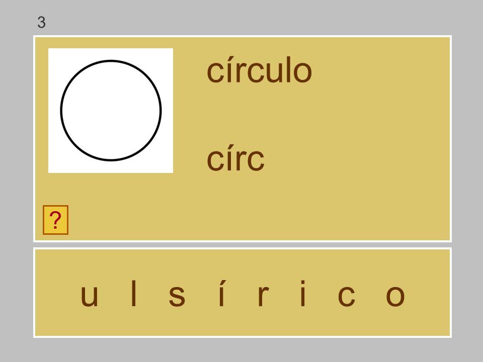 3 círculo círc u l s í r i c o
