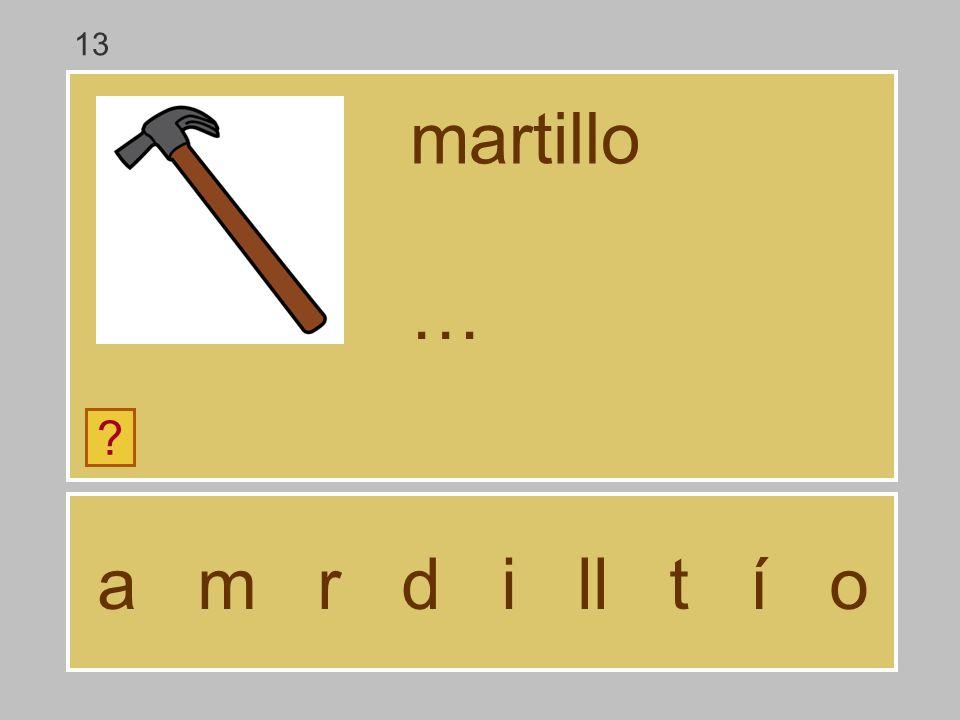 13 martillo … a m r d i ll t í o