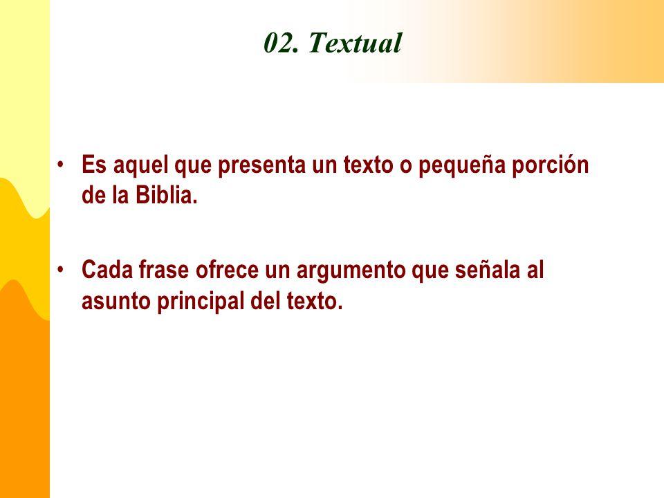 02. Textual Es aquel que presenta un texto o pequeña porción de la Biblia.