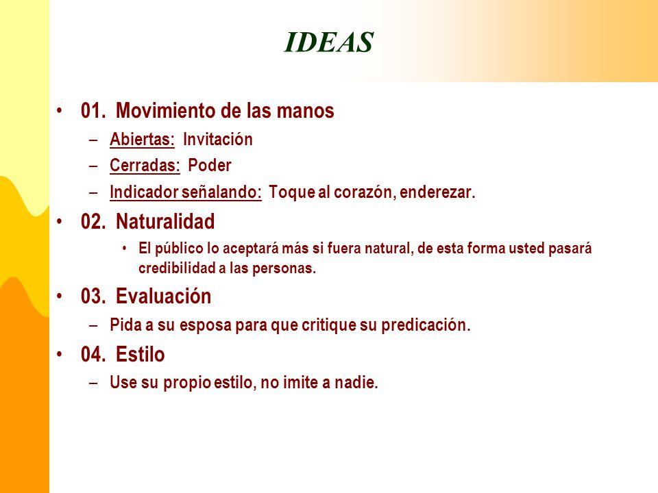 IDEAS 01. Movimiento de las manos 02. Naturalidad 03. Evaluación