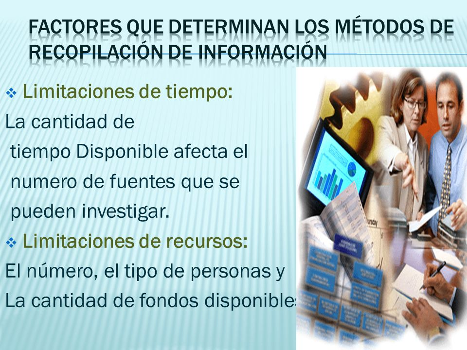 Factores que determinan los métodos de recopilación de información