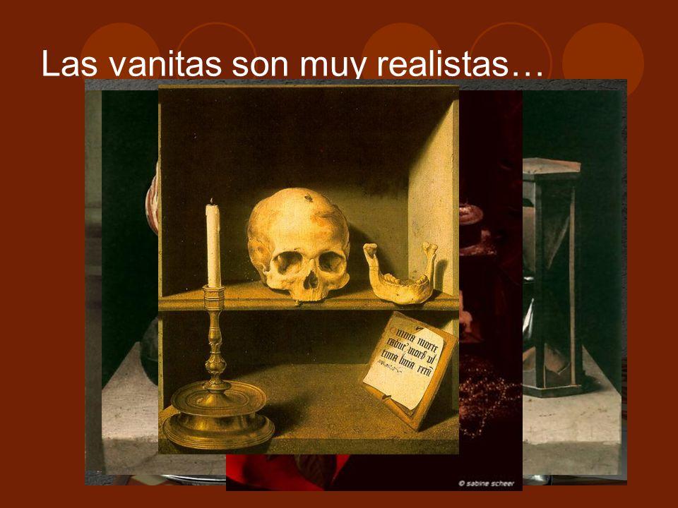 Las vanitas son muy realistas…