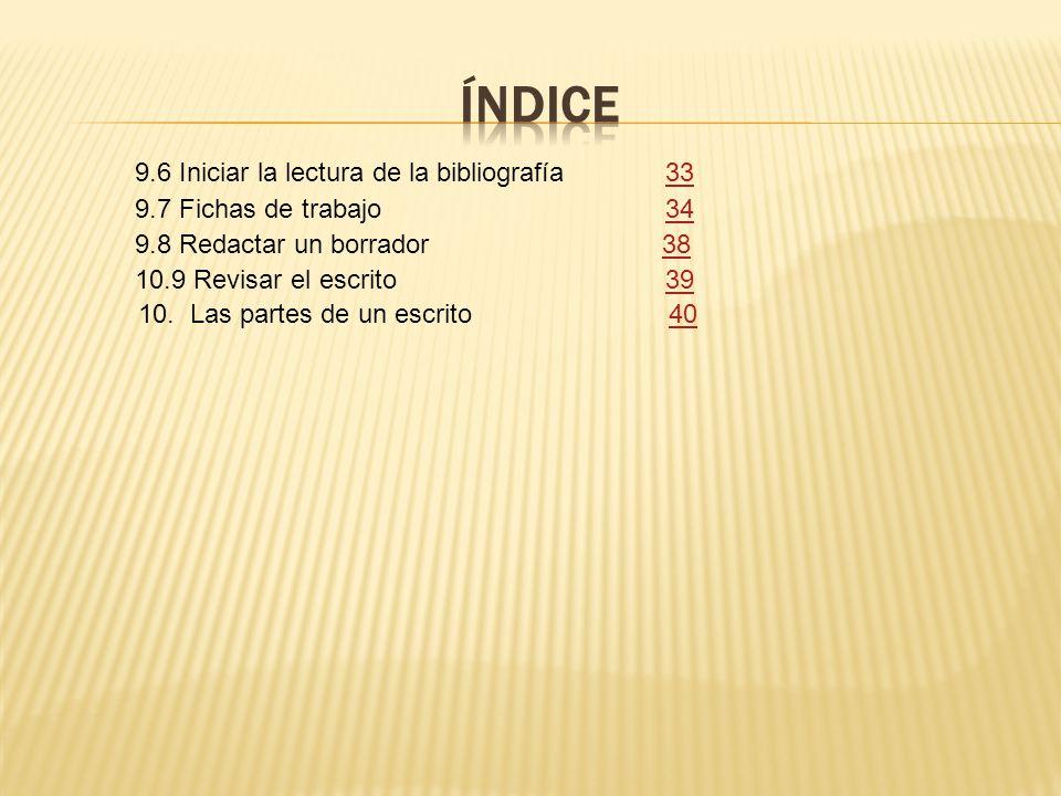 Índice 9.6 Iniciar la lectura de la bibliografía 33