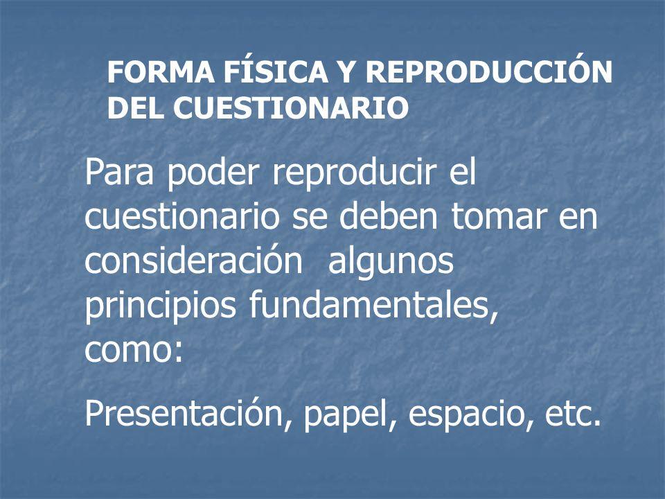 FORMA FÍSICA Y REPRODUCCIÓN DEL CUESTIONARIO