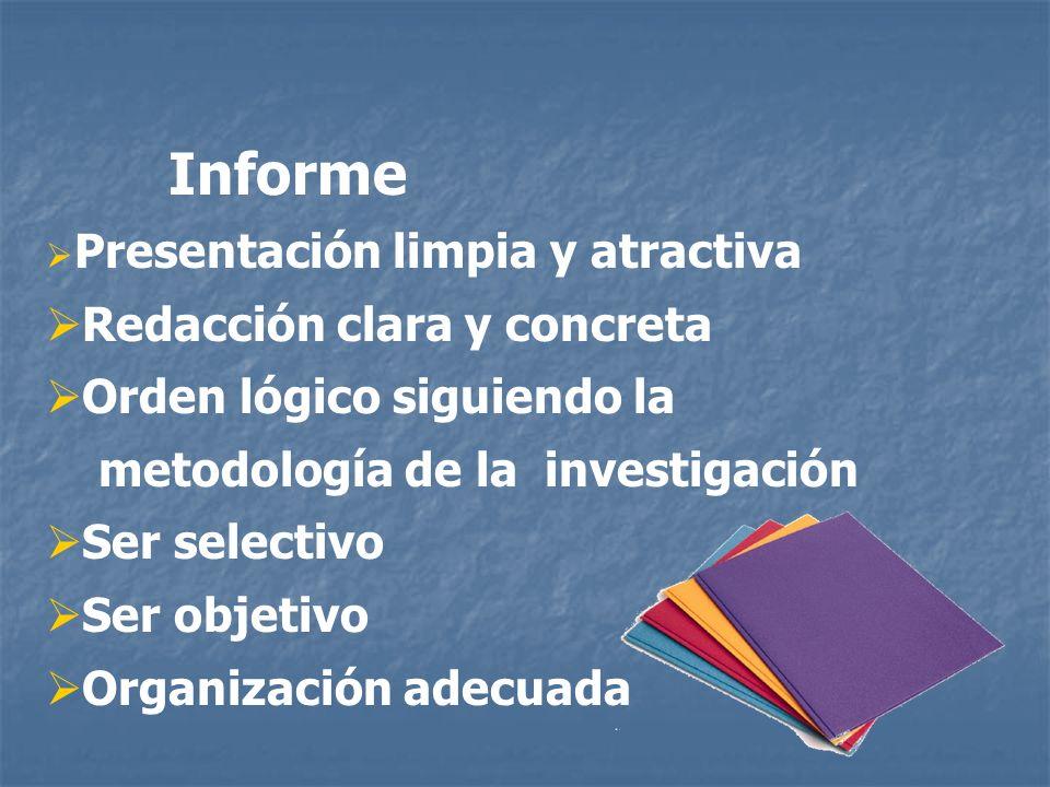 Informe Redacción clara y concreta Orden lógico siguiendo la